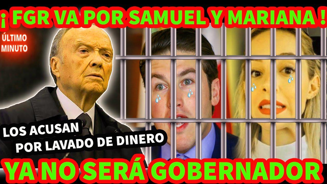¡ ANULARAN ELECCION ! FGR VA POR SAMUEL GARCIA Y MARIANA RODRIGUEZ POR LAVADO DE DINERO