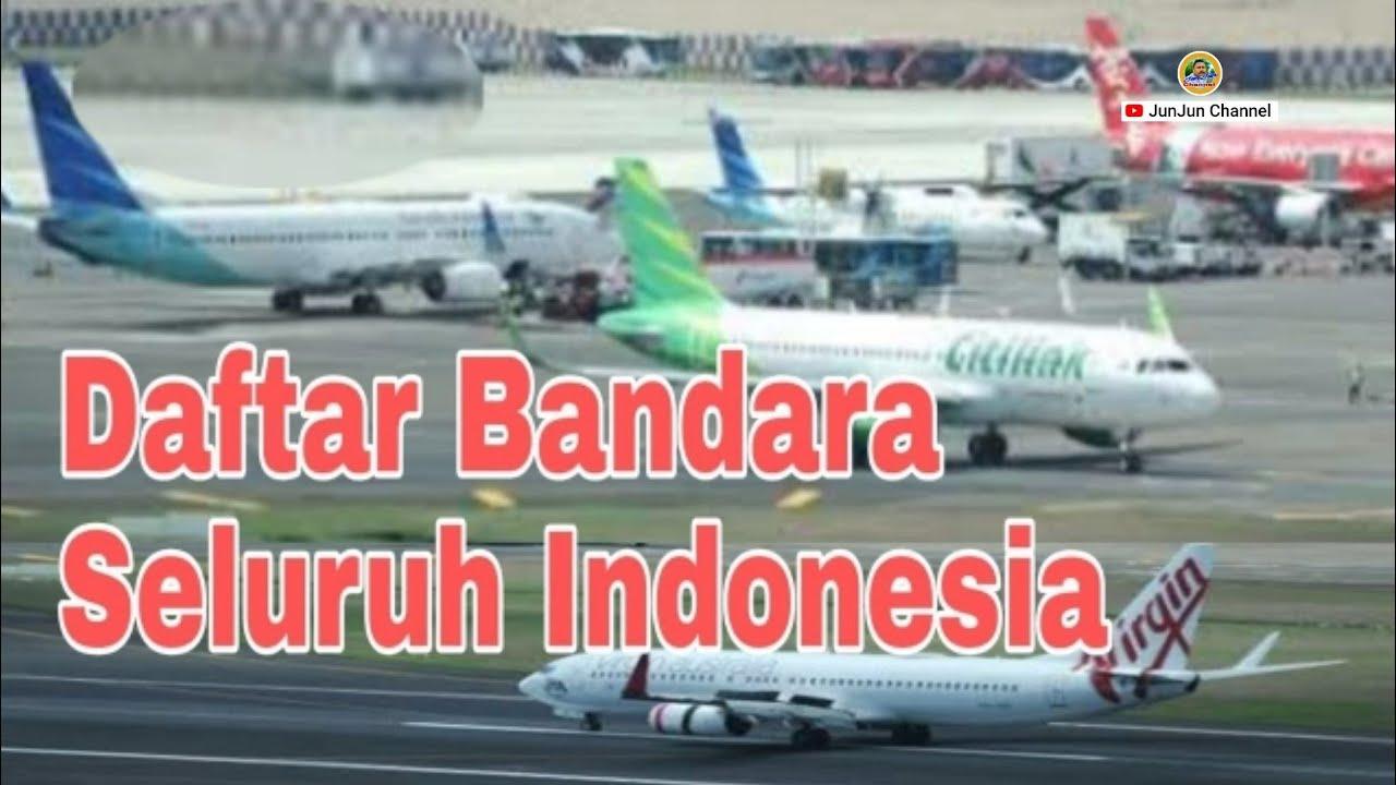 Daftar Bandara Seluruh Indonesia - YouTube