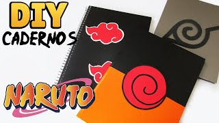 DIY: COMO FAZER CADERNOS PERSONALIZADOS DO NARUTO (Volta as Aulas/Back to School) #diyanime