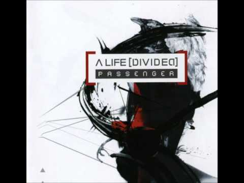 A Life [Divided] - Change