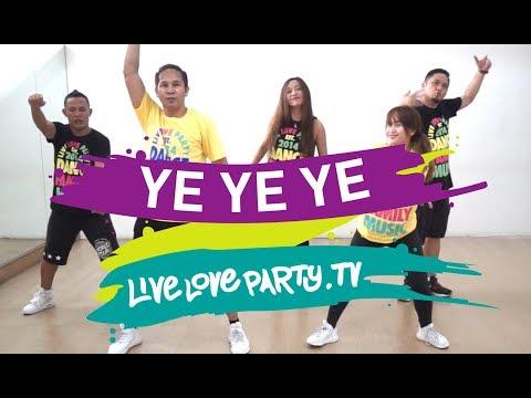 Ye Ye Ye | Live Love Party | Zumba | Dance Fitness