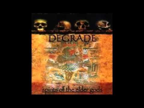DEGRADE- Spirits of the Elder Gods (full album)