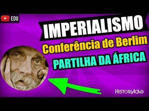 Conferência de Berlim e Partilha da África: Imperialismo - Aula 4