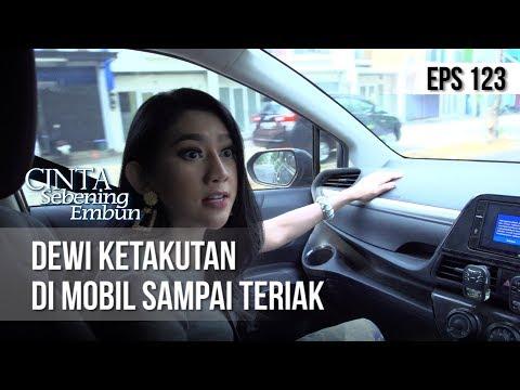 CINTA SEBENING EMBUN - Dewi Ketakutan Di Mobil Sampai Teriak [16 JULI 2019]
