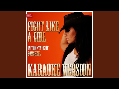 Fight Like A Girl (In The Style Of Bomshel) (Karaoke Version)