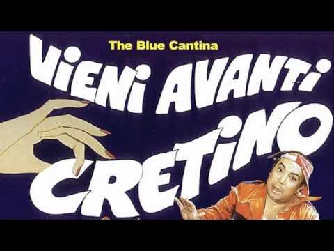 The Blue Cantina - Vieni Avanti Cretino (Lino Banfi)