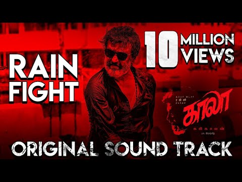Mix - Rain Fight (Original Sound Track) - Kaala | Rajinikanth | Santhosh Narayanan | Pa Ranjith | Dhanush