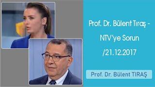 Prof. Dr. Bülent Tıraş - NTV'ye Sorun /
