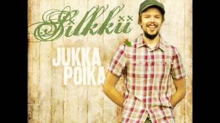 Jukka Poika - Silkkii + Lyrics