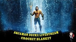 Jason Momoa Aquaman Live Häkeln | Decken Livestream | Facecam | Deutsch