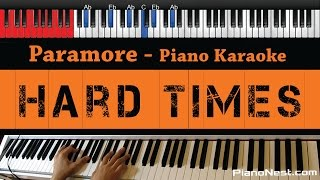 Paramore - Hard Times - HIGHER Key (Piano Karaoke / Sing Along)