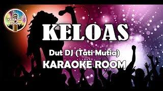 Keloas Karaoke - Tati Mutia Lirik Lagu Karaoke Dangdut Tanpa Vokal