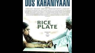 Celebrating Gulzar Saab: Der Aayad - Rice Plate - Dus Kahaniyaan (2007)