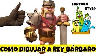 Como Dibujar a Rey Bárbaro - How to Draw King Barbaro - Clash of Clans - Clash Royale Cartoon Style