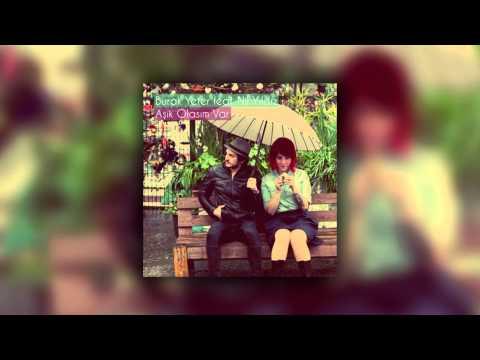 Burak Yeter Feat. Nil Yıldız - Aşık Olasım Var