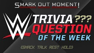 WWE Pro Wrestling Trivia Question of the Week, IWC Outreach & More (Smack Talk 297 Rest Hold)