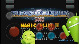The king Of Fighters 2002 (Magic Plus II) - (SIN EMULADOR) || AndroidStudios