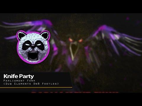 Knife Party - Parliament Funk (Dub Elements DnB Footleg) [FREE DOWNLOAD]