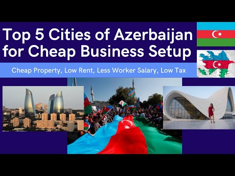 Top 5 Cities of Azerbaijan other then Baku, Cheaper & best for low cost Business Setup,+994702669169
