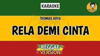 Download Lagu RELA DEMI CINTA - Thomas Arya (Karaoke Reggae) By Daehan Musik mp3