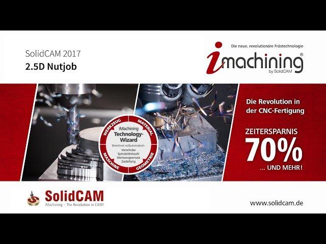 SolidCAM 2017 - 2.5D Nutjobs