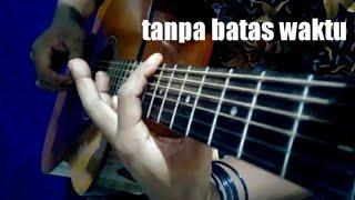 Tanpa batas waktu_ade govinda ft.Fadly(OST ikatan cinta RCTI) fingerstyle guitar