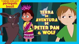 Terra de Aventura de Peter Pan & Wolf | Histórias Morais Para Crianças | Kids Hut Portuguese
