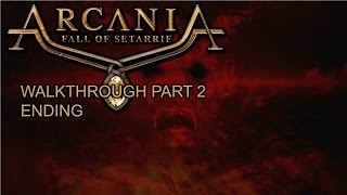 Arcania: Gothic 4 Fall of Setarrif - Walkthrough part 2 ENDING - 1080p 60fps - No commentary