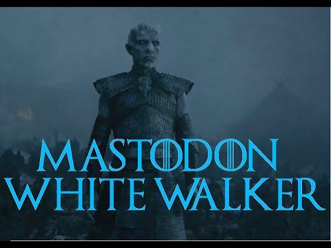 Game Of Thrones Soundtrack - White Walker - Mastodon