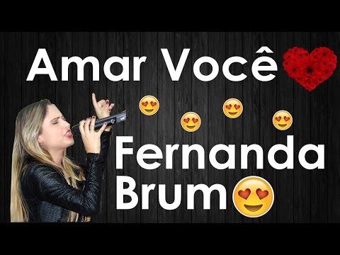 Amar Você - Fernanda Brum ( Por Amanda Vasconcellos )