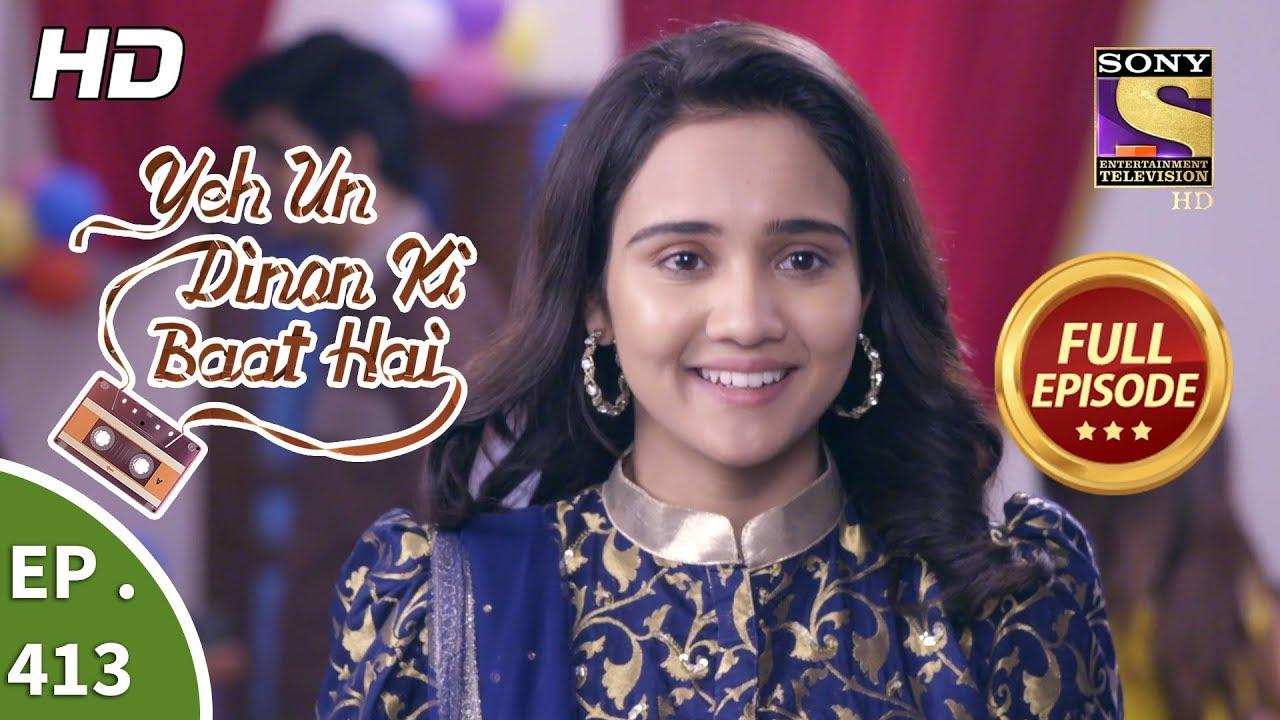 Download Yeh Un Dinon Ki Baat Hai - Ep 413 - Full Episode - 22nd April, 2019