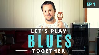 Let's Play Blues Together | EP 1 | Ukulele Tutorial + Chords + Strumming + Play Along