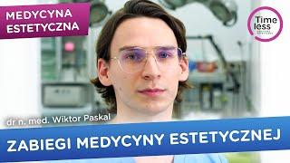 Medycyna estetyczna w Timeless Chirurgia Plastyczna - dr n. med. Wiktor Paskal