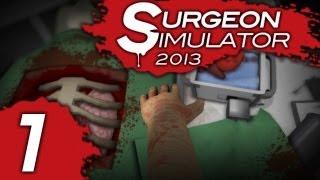 Прохождение Surgeon Simulator 2013 - Часть 1 - Операционная Трансплантация сердца