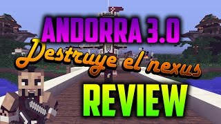 REVIEW NEW MAP ANDORRA 3.0 | ANNIHILATION/DESTRUYE EL NEXUS