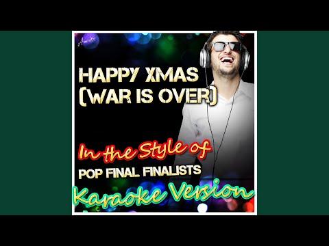 Happy Xmas (War Is Over) (In the Style of Pop Final Finalists) (Karaoke Version)