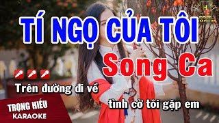 Karaoke Tí Ngọ Của Tôi Song Ca Nhạc Sống | Trọng Hiếu