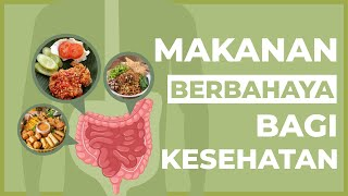 Konsumsi Makanan Ini, Bisa Memberikan Efek Buruk Bagi Kesehatan!