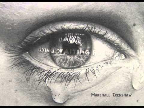 Marshall Crenshaw Crying Waiting Hoping