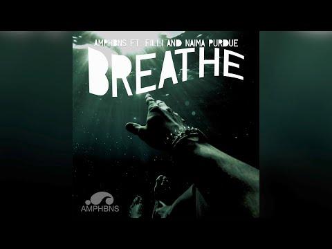 Breathe: Amphbns feat. Filli and Naima Purdue