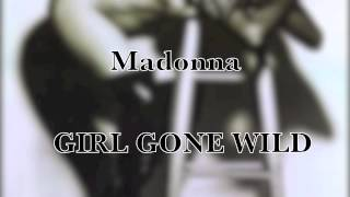 Madonna  Girl Gone Wild   ( Rodriguez Dj Club Mix)