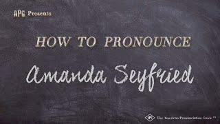 How To Pronounce Amanda Seyfried | Amanda Seyfried Pronunciation