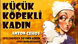 Küçük Köpekli <b>Kadın</b> - Anton Çehov - Sesli Öykü
