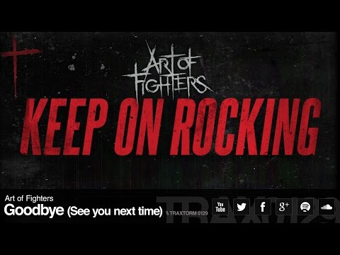 Art of Fighters - Goodbye (See you next time) (Traxtorm Records - TRAX 0129)