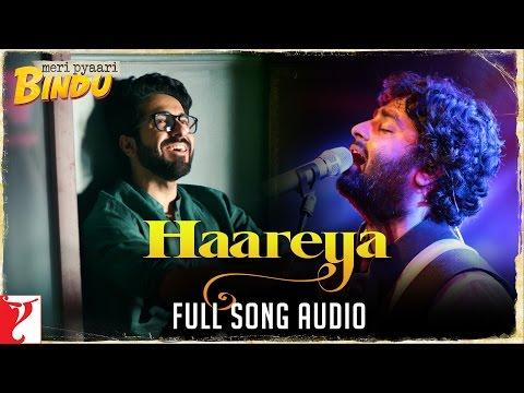 Audio: Arijit Singh - Haareya | Meri Pyaari Bindu | Sachin-Jigar