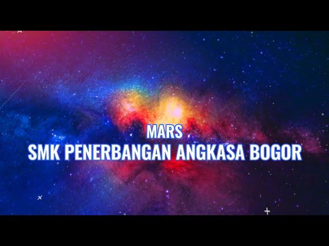 Mars SMK Penerbangan Angkasa Bogor (Lyric Version)