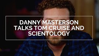 Danny Masterson on Tom Cruise and Scientology - 2008