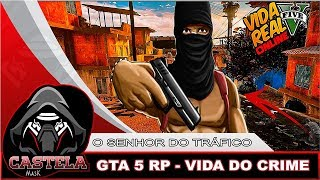 GTA V ROLEPLAY: VIDA DO CRIME, O SENHOR DO TRÁFICO #63