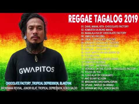 new-tagalog-reggae-classics-songs-2019-|-chocolate-factory-,tropical-depression,-blakdyak