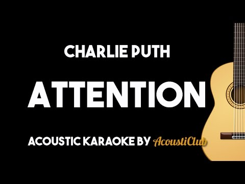 Charlie Puth - Attention (Acoustic Guitar Karaoke Backing Track Lyrics on Screen)